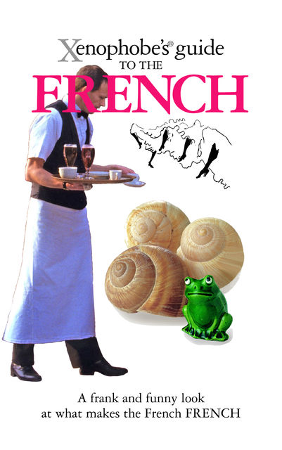 The Xenophobe's Guide to the French, Michel Syrett, Nick Yapp