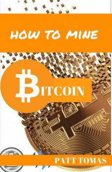 Cryptocurrency Mining and Investing, Patt Tomas