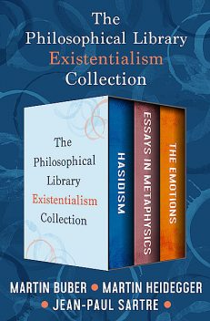 The Philosophical Library Existentialism Collection, Jean-Paul Sartre, Martin Heidegger, Martin Buber