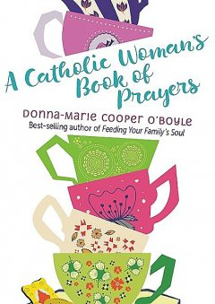 A Catholic Woman's Book of Prayers, Donna-Marie Cooper O'Boyle