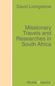 Missionary Travels and Researches in South Africa, David Livingstone