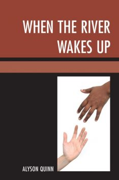 When the River Wakes Up, Alyson Quinn
