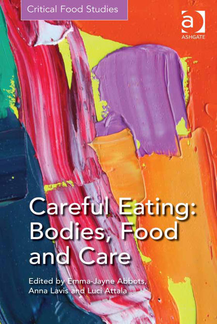 Careful Eating: Bodies, Food and Care, Emma-Jayne Abbots