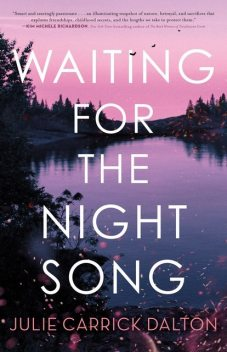 Waiting for the Night Song, Julie Carrick Dalton