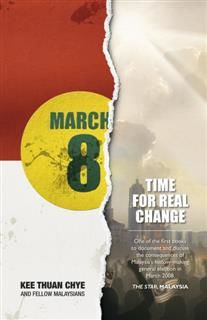 March 8: Time for Real Change, Kee Thuan Chye