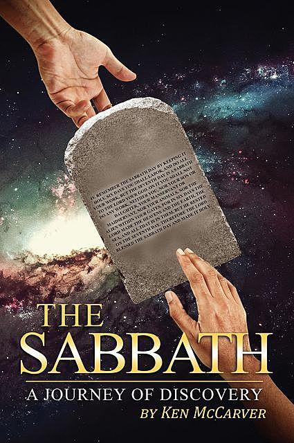 The Sabbath A Journey of Discovery, Ken McCarver