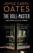 The Doll-Master and Other Tales of Horror, Joyce Carol Oates