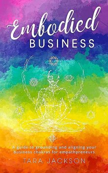Embodied Business, Tara Jackson