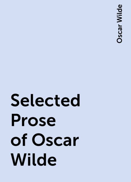Selected Prose of Oscar Wilde, Oscar Wilde