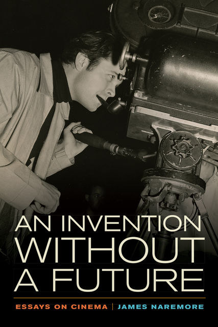 An Invention without a Future, James Naremore
