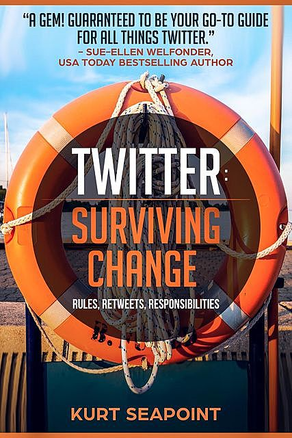 TWITTER Surviving Change, Kurt Seapoint