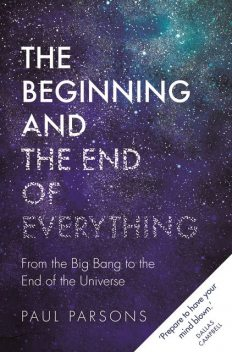 The Beginning and the End of Everything, Paul Parsons