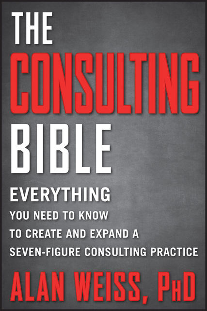 The Consulting Bible, Weiss Alan