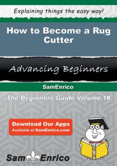 How to Become a Rug Cutter, Ardis Roberge