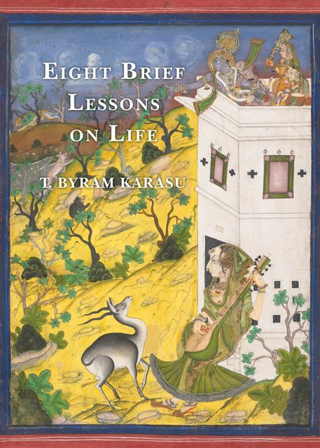 Eight Brief Lessons on Life, T. Byram Karasu