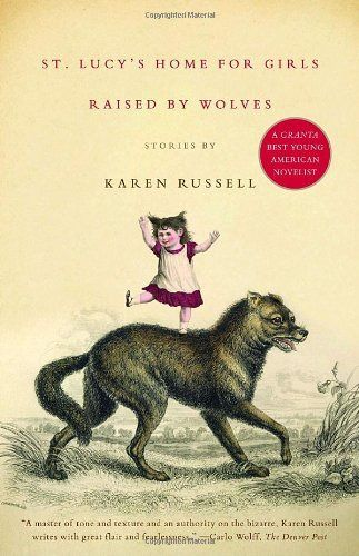 St. Lucy's Home for Girls Raised by Wolves. Ava Wrestles the Alligator Haunting Olivia, Karen Russell