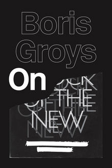 On the New, Boris Groys