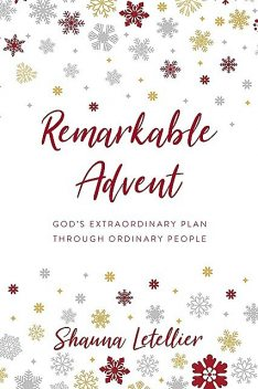 Remarkable Advent, Shauna Letellier