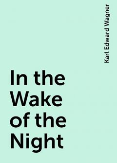 In the Wake of the Night, Karl Edward Wagner