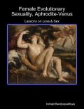 Female Evolutionary Sexuality, Aphrodite-Venus: Lessons on Love & Sex, Indrajit Bandyopadhyay