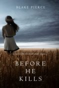 Before he Kills (A Mackenzie White Mystery—Book 1), Blake Pierce