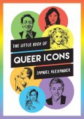 The Little Book of Queer Icons, Samuel Alexander