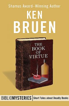The Book of Virtue, Ken Bruen