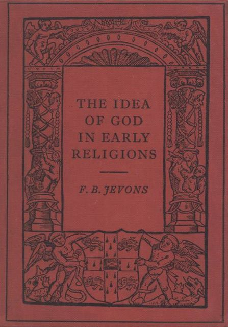 The Idea of God in Early Religions, F.B.Jevons