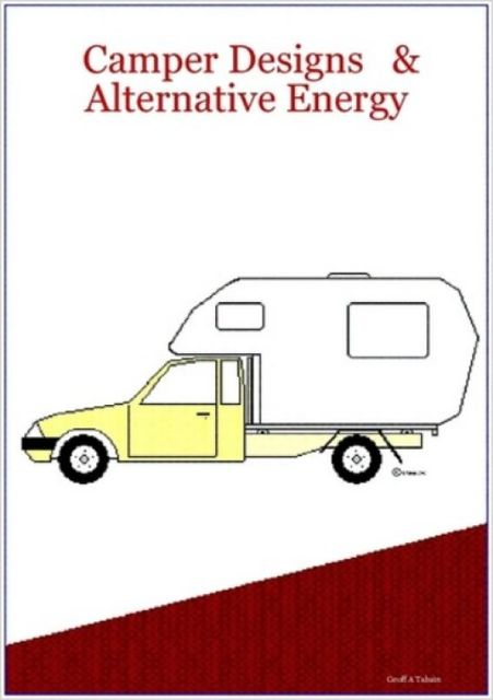 Camper Designs and Alternative Energy, Geoff Alex