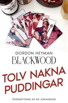 Tolv nakna puddingar, Blackwood Gordon Heyman