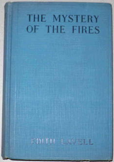 Mystery of the Fires, Edith Lavell
