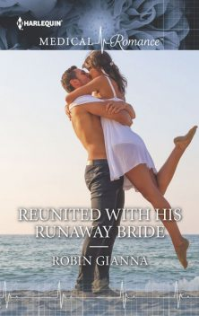 Reunited with His Runaway Bride, Robin Gianna