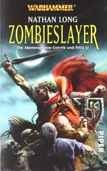 Gotrek & Felix 12 – Zombieslayer, Nathan Long