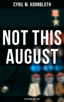 Not This August (Sci-Fi Christmas Tale), Cyril M. Kornbluth