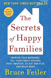The Secrets of Happy Families, Bruce Feiler