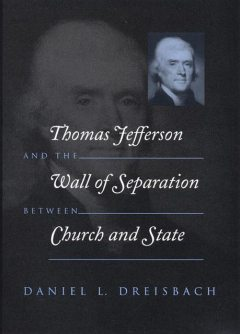 Thomas Jefferson and the Wall of Separation Between Church and State, Daniel Dreisbach