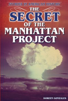 The Secret of the Manhattan Project, Doreen Gonzales