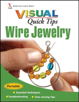 Wire Jewelry VISUAL Quick Tips, Chris Franchetti Michaels