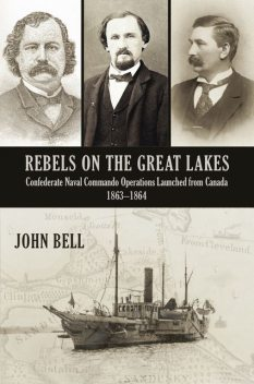 Rebels on the Great Lakes, John Bell