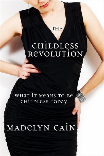 The Childless Revolution, Madelyn Cain