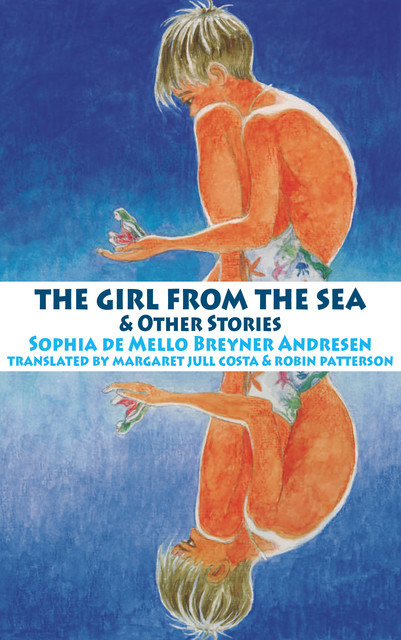 The Girl from the Sea and other stories, Sophia de Mello Breyner Andresen
