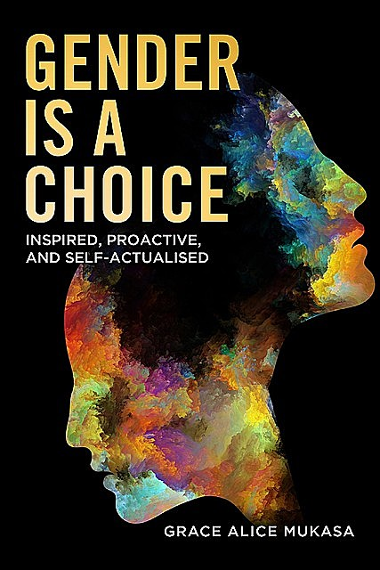 Gender is a Choice, Grace Alice Mukasa