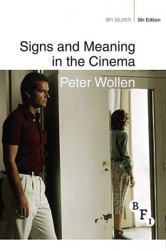 Signs and Meaning in the Cinema, Peter., Wollen