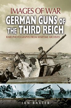 German Guns of the Third Reich, Ian Baxter