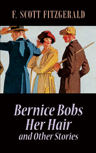Bernice Bobs Her Hair and Other Stories, Francis Scott Fitzgerald