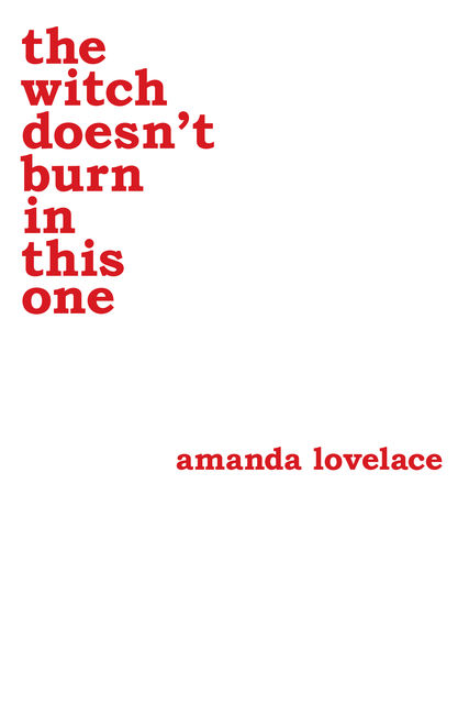 the witch doesn't burn in this one, Amanda Lovelace, ladybookmad