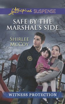 Safe by the Marshal's Side, Shirlee McCoy