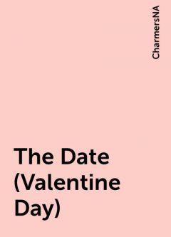 The Date (Valentine Day), CharmersNA