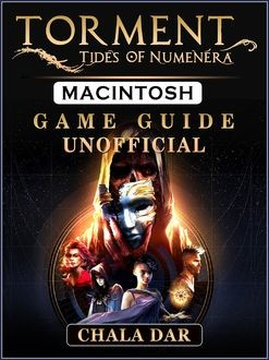 Torment Tides of Numenera Game Guide Unofficial, The Yuw