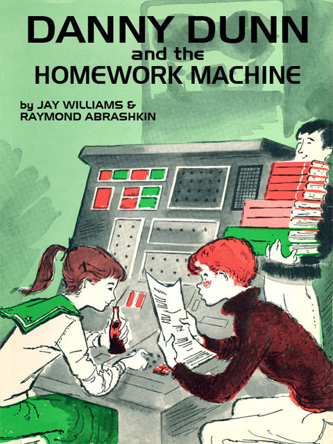 Danny Dunn and the Homework Machine, Jay Williams, Raymond Abrashkin